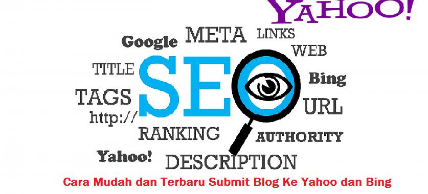 Cara Mudah dan Terbaru Submit Blog Ke Yahoo dan Bing