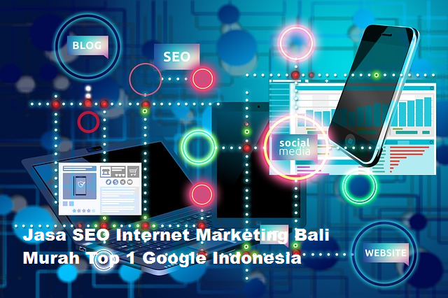 Jasa SEO Internet Marketing Bali Murah Top 1 Google Indonesia